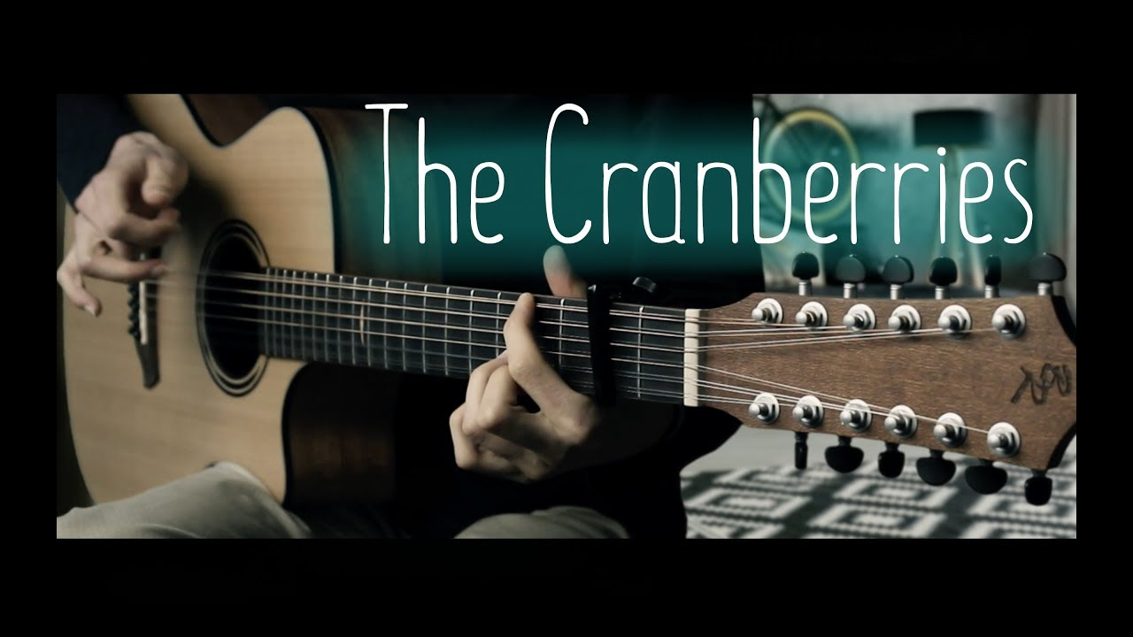 My Top 6 favourite The Cranberries songs⎪12-strings fingerstyle